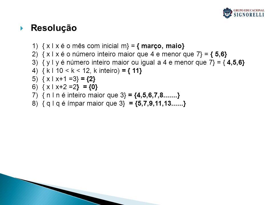 Resolução { x I x é o mês com inicial m} = { março, maio}