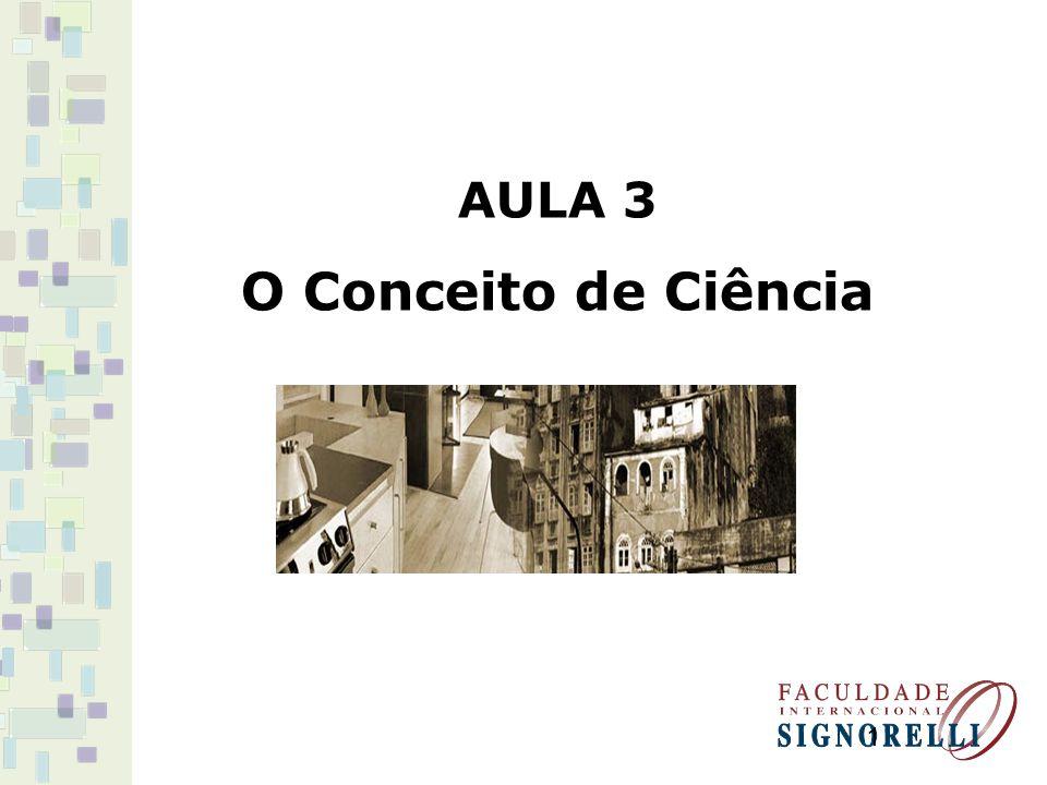 AULA 3 O Conceito de Ciência