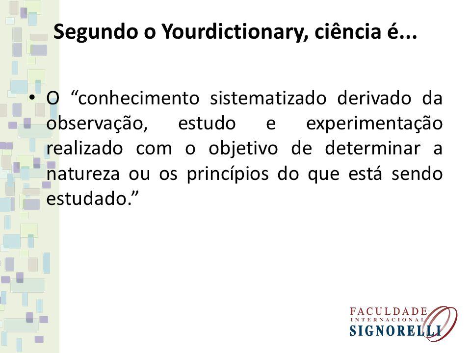 Segundo o Yourdictionary, ciência é...