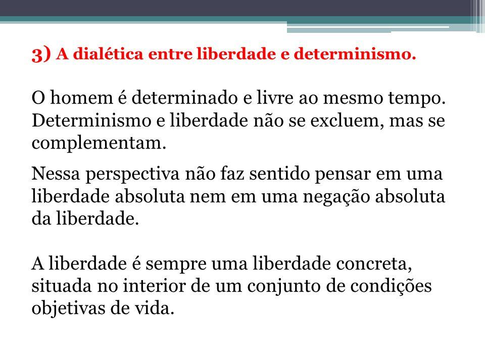 3) A dialética entre liberdade e determinismo