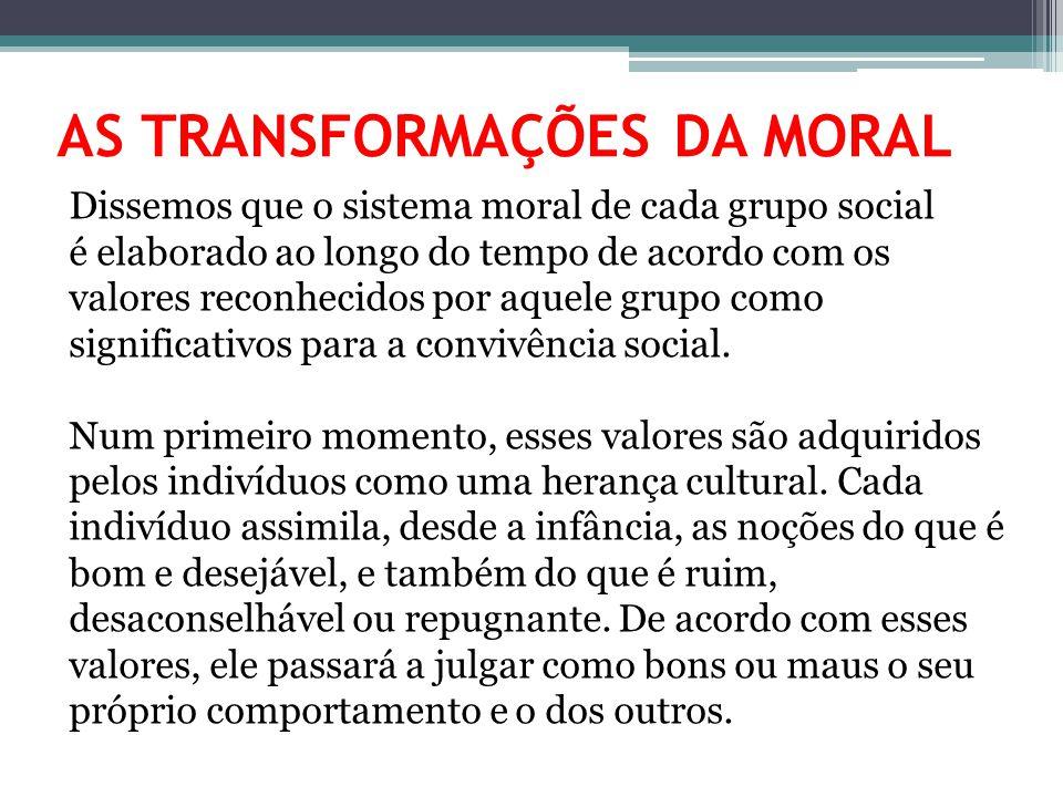 AS TRANSFORMAÇÕES DA MORAL