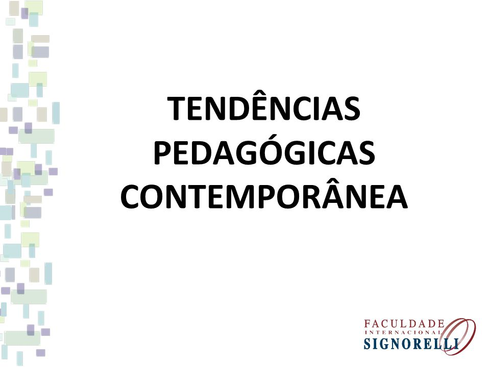 TENDÊNCIAS PEDAGÓGICAS CONTEMPORÂNEA
