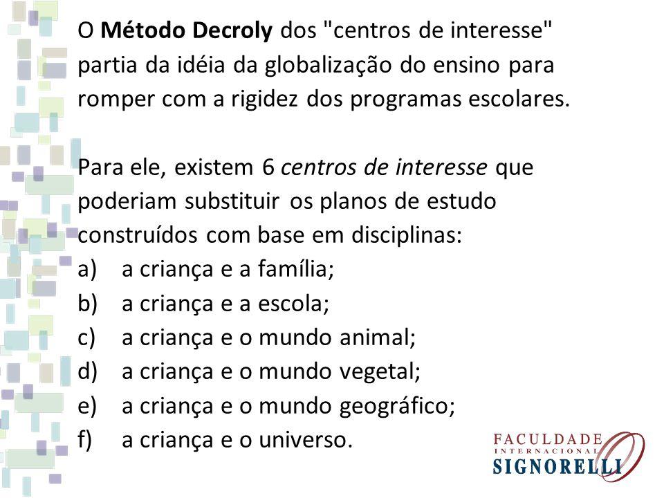 O Método Decroly dos centros de interesse