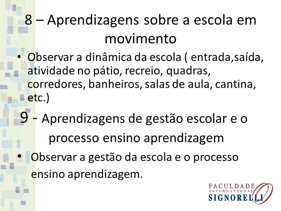 8 – Aprendizagens sobre a escola em movimento
