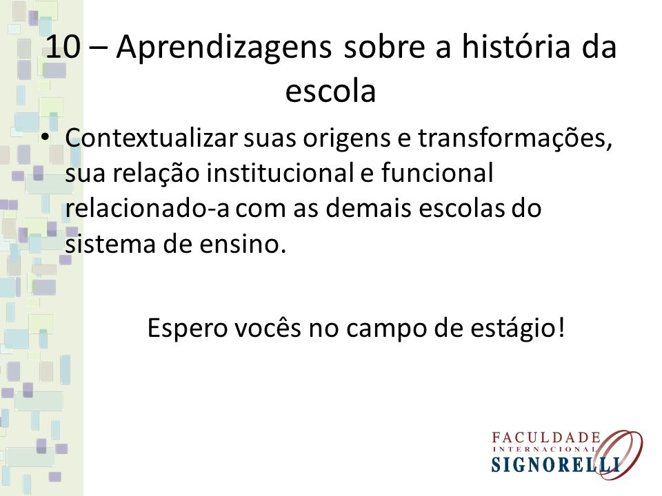 10 – Aprendizagens sobre a história da escola