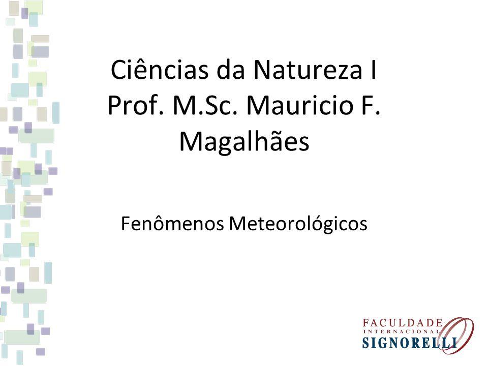 Ciências da Natureza I Prof. M.Sc. Mauricio F. Magalhães