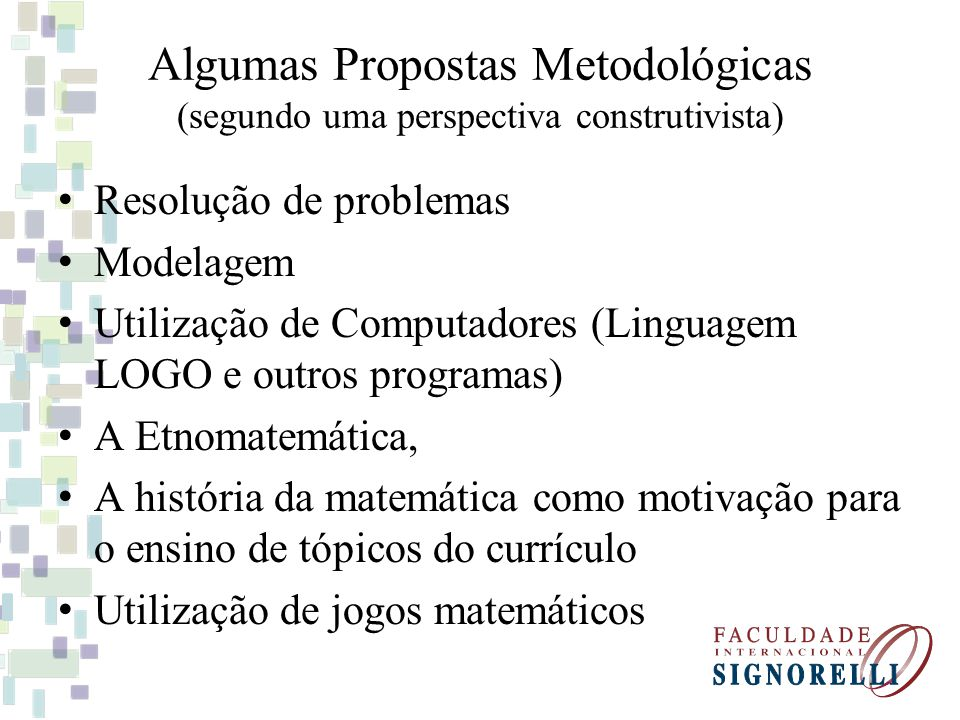 Algumas Propostas Metodológicas (segundo uma perspectiva construtivista)