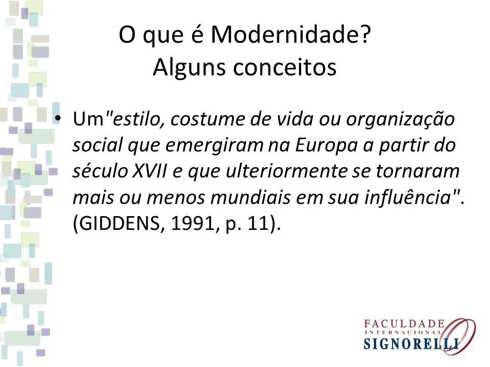 O que é Modernidade Alguns conceitos