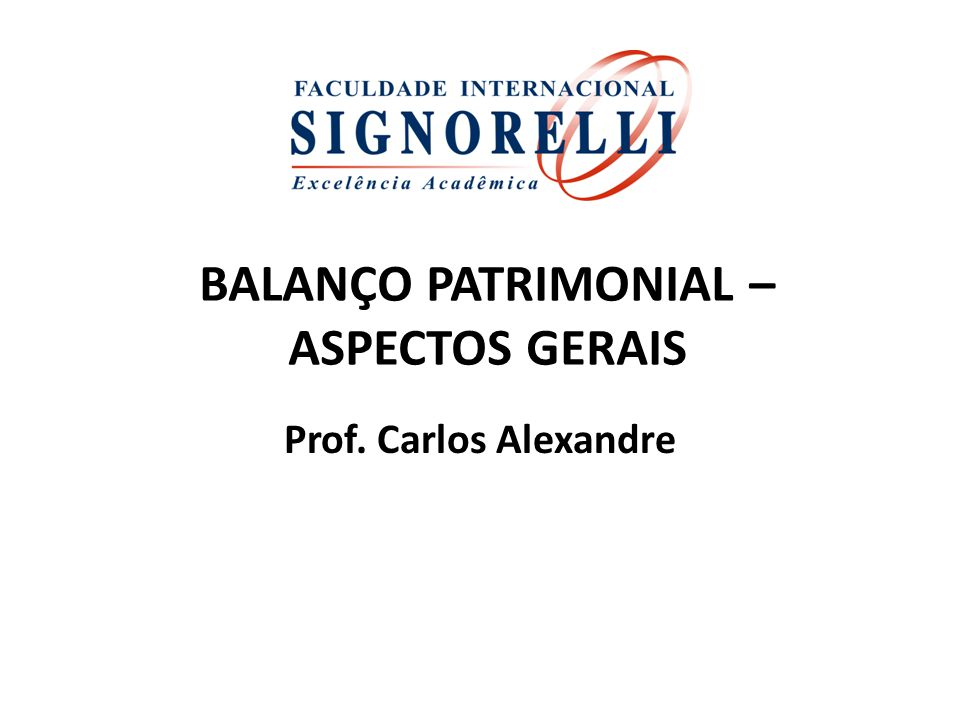 BALANÇO PATRIMONIAL – ASPECTOS GERAIS