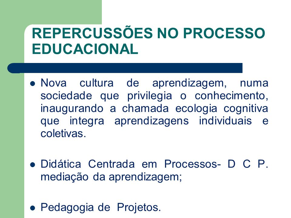 REPERCUSSÕES NO PROCESSO EDUCACIONAL