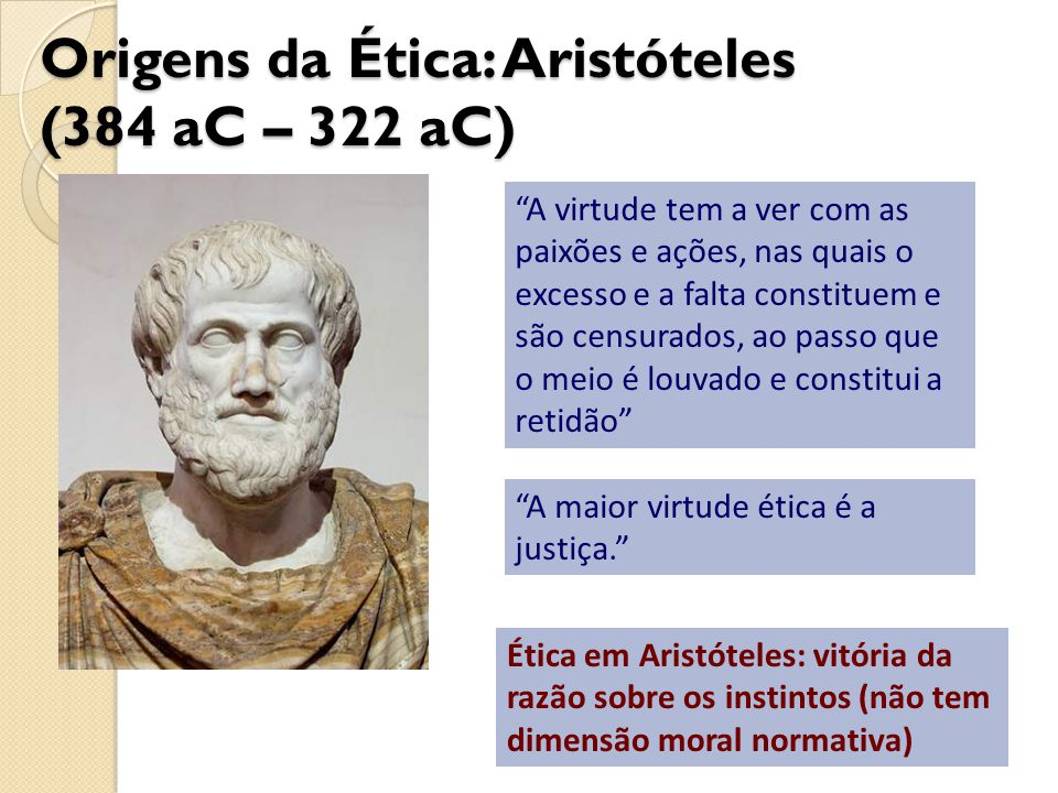 Origens da Ética: Aristóteles (384 aC – 322 aC)