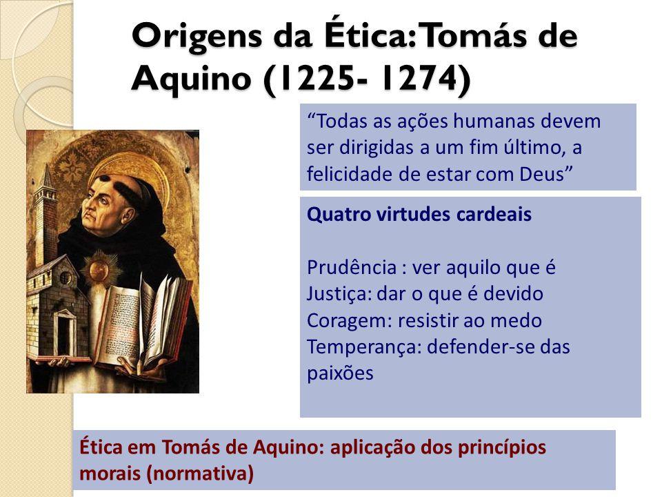 Origens da Ética: Tomás de Aquino (1225- 1274)