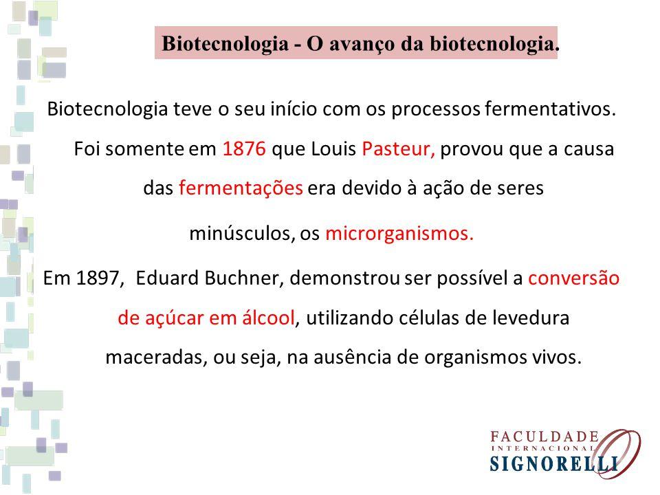 minúsculos, os microrganismos.