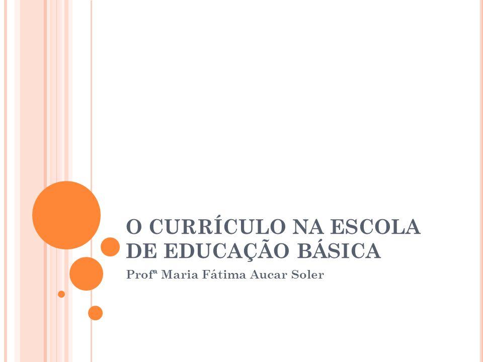 O CURRÍCULO NA ESCOLA DE EDUCAÇÃO BÁSICA