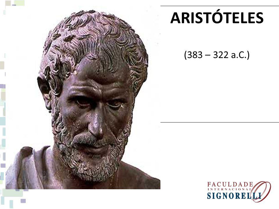 ARISTÓTELES (383 – 322 a.C.)