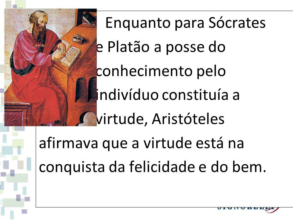 Enquanto para Sócrates