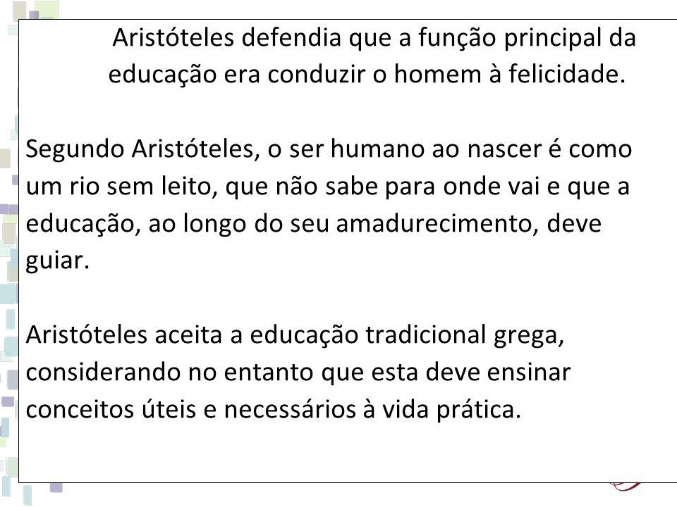 Aristóteles defendia que a função principal da