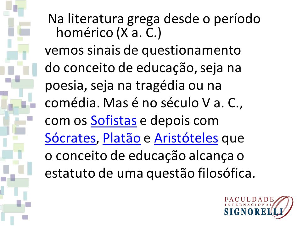 Na literatura grega desde o período homérico (X a. C.)