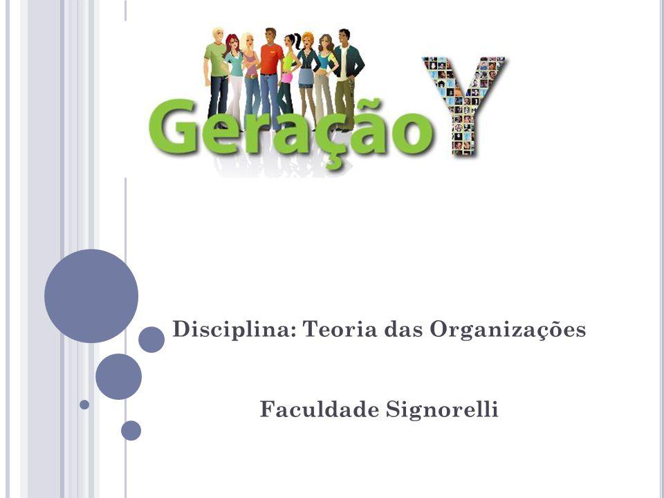 Disciplina: Teoria das Organizações Faculdade Signorelli