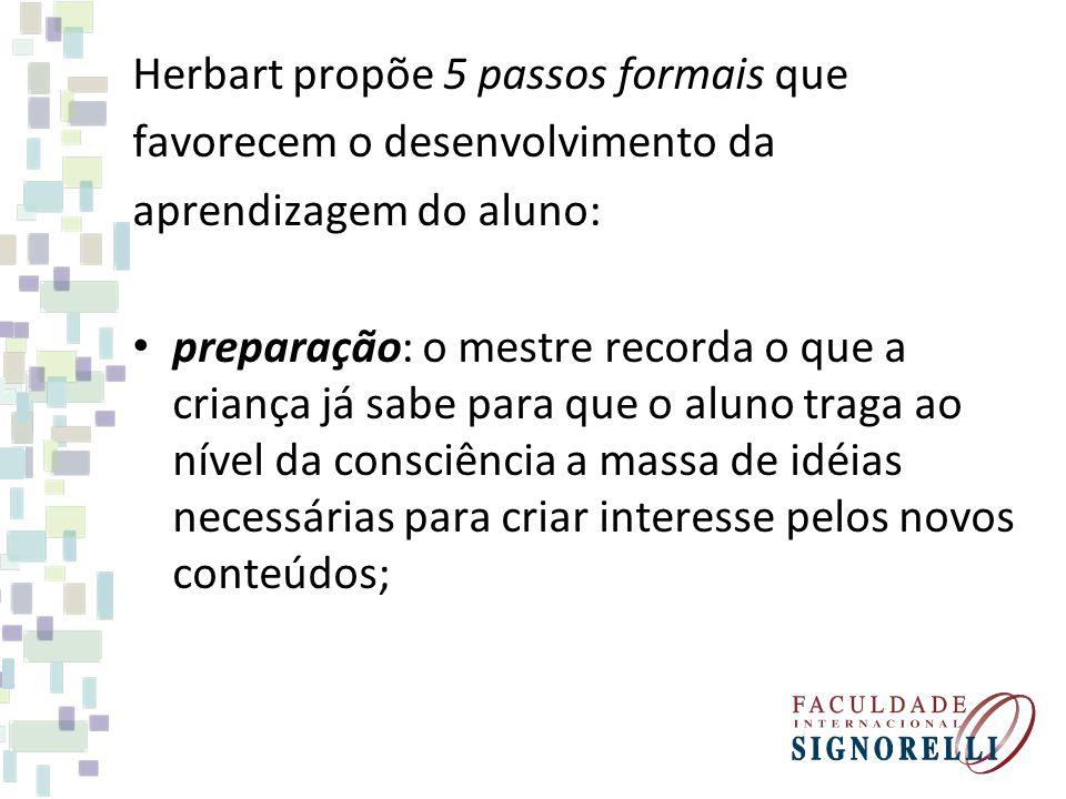 Herbart propõe 5 passos formais que