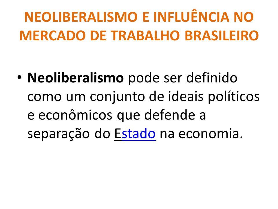 NEOLIBERALISMO E INFLUÊNCIA NO MERCADO DE TRABALHO BRASILEIRO