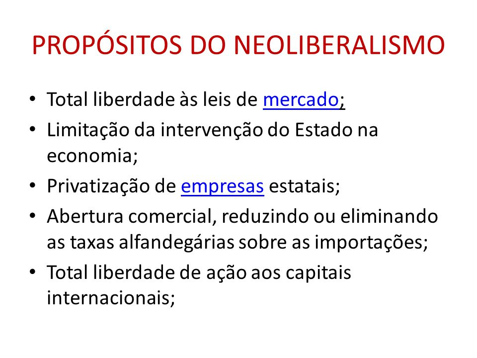 PROPÓSITOS DO NEOLIBERALISMO