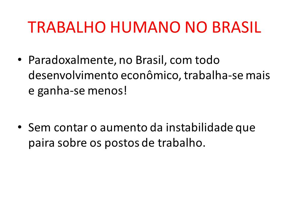 TRABALHO HUMANO NO BRASIL