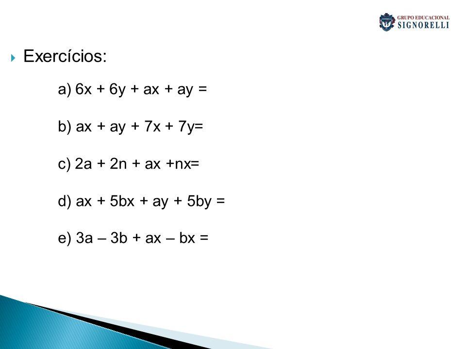 Exercícios: 6x + 6y + ax + ay = b) ax + ay + 7x + 7y=