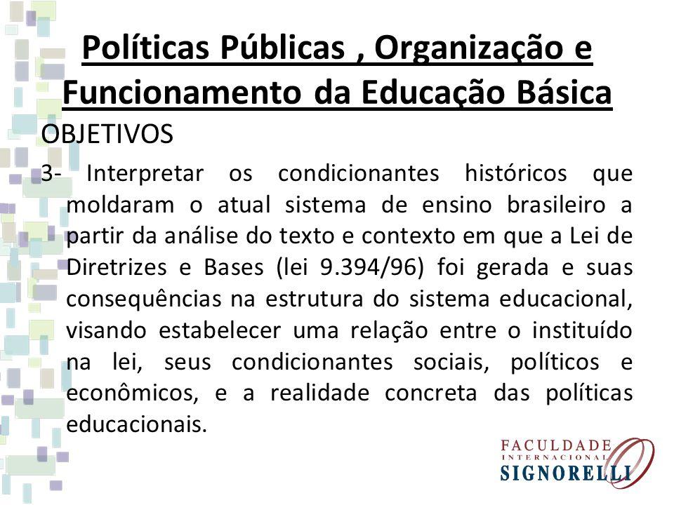 Políticas Públicas , Organização e Funcionamento da Educação Básica