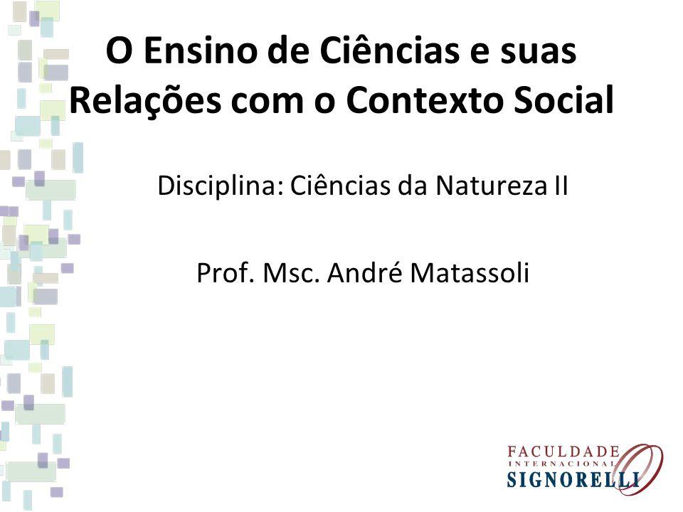 O Ensino de Ciências e suas Relações com o Contexto Social