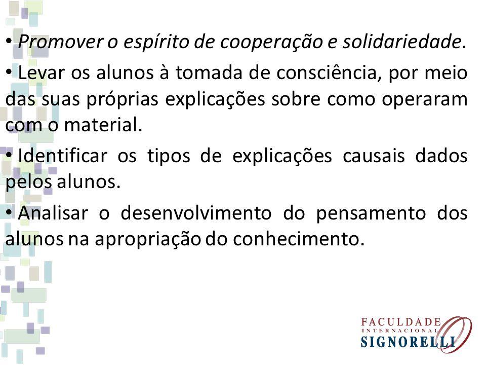 Promover o espírito de cooperação e solidariedade.