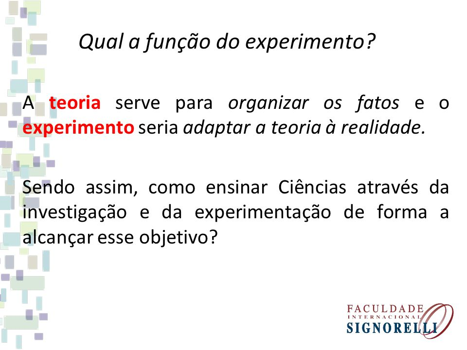 Qual a função do experimento