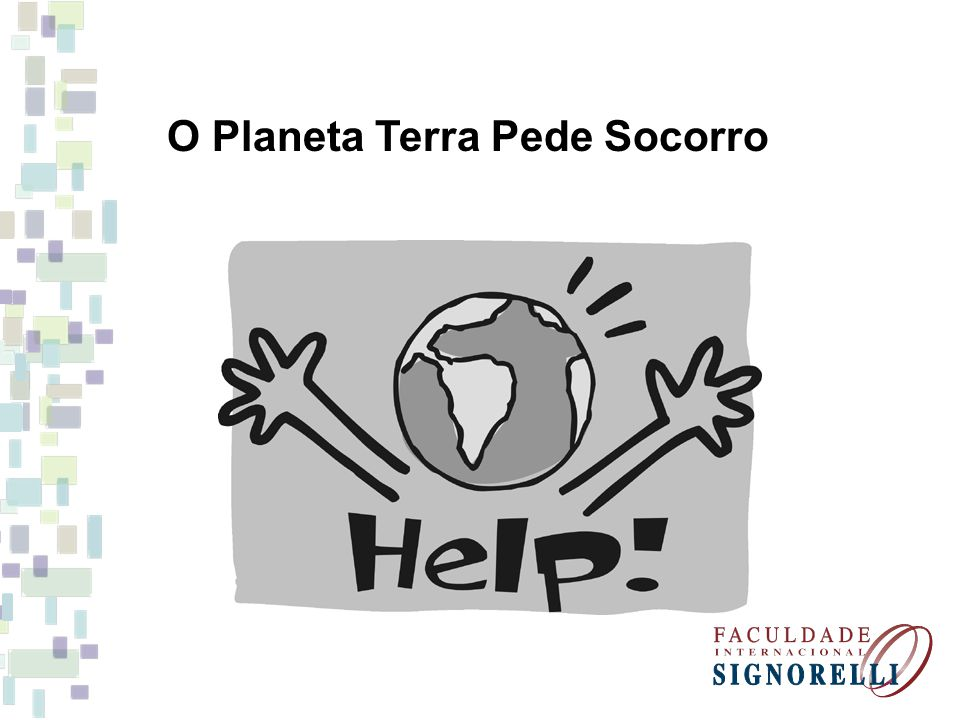 O Planeta Terra Pede Socorro