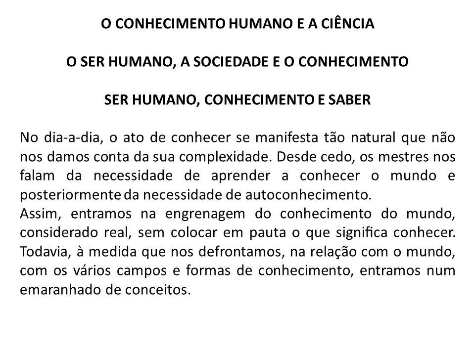 O CONHECIMENTO HUMANO E A CIÊNCIA