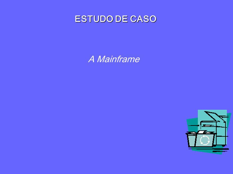 ESTUDO DE CASO A Mainframe A MAINFRANE