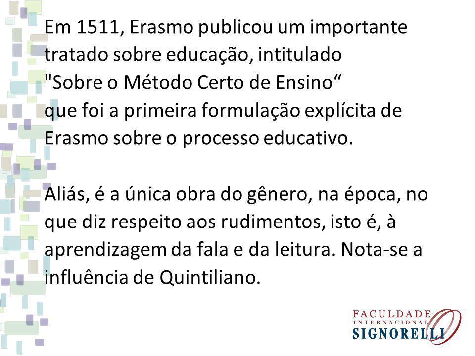 Em 1511, Erasmo publicou um importante