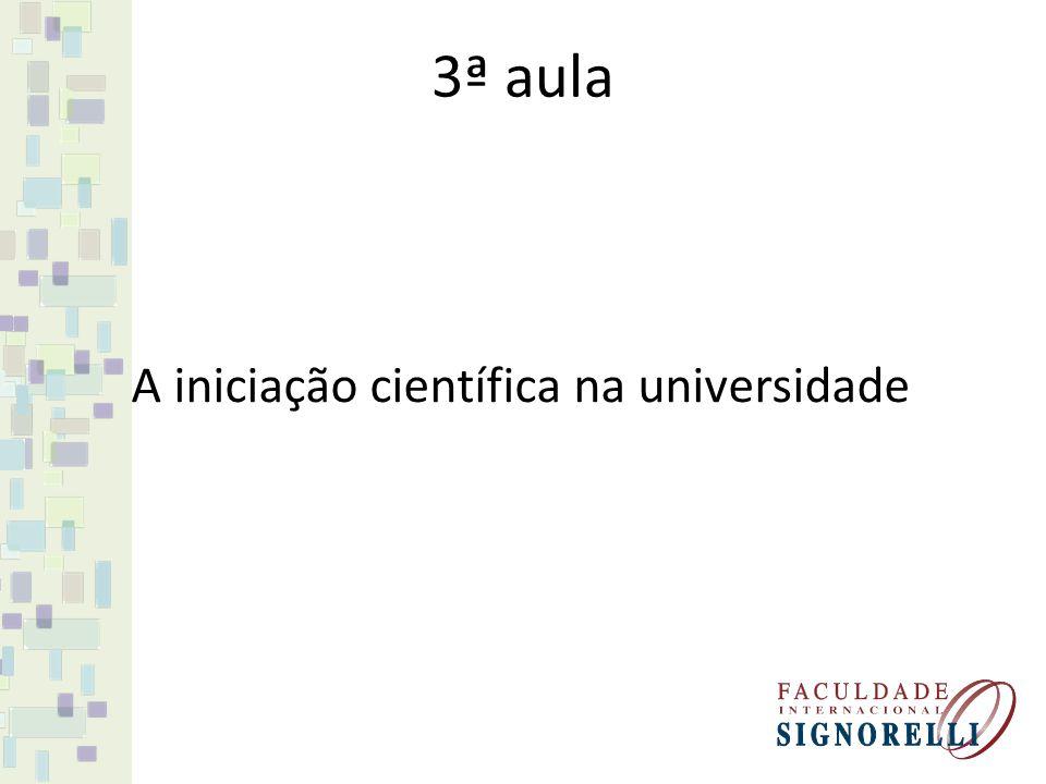 3ª aula A iniciação científica na universidade