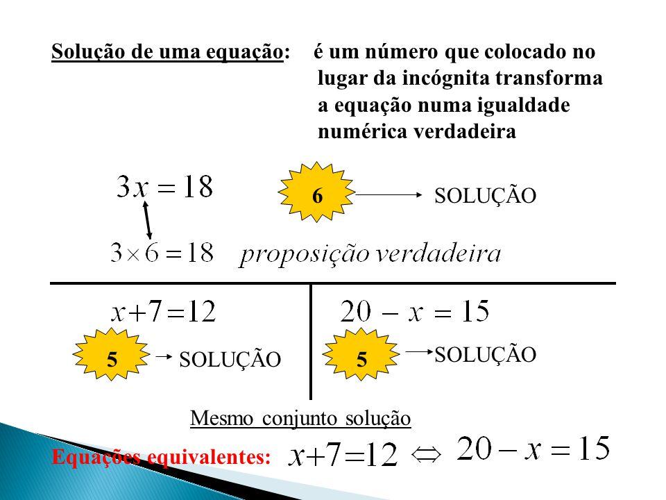 Equações equivalentes: Mesmo conjunto solução