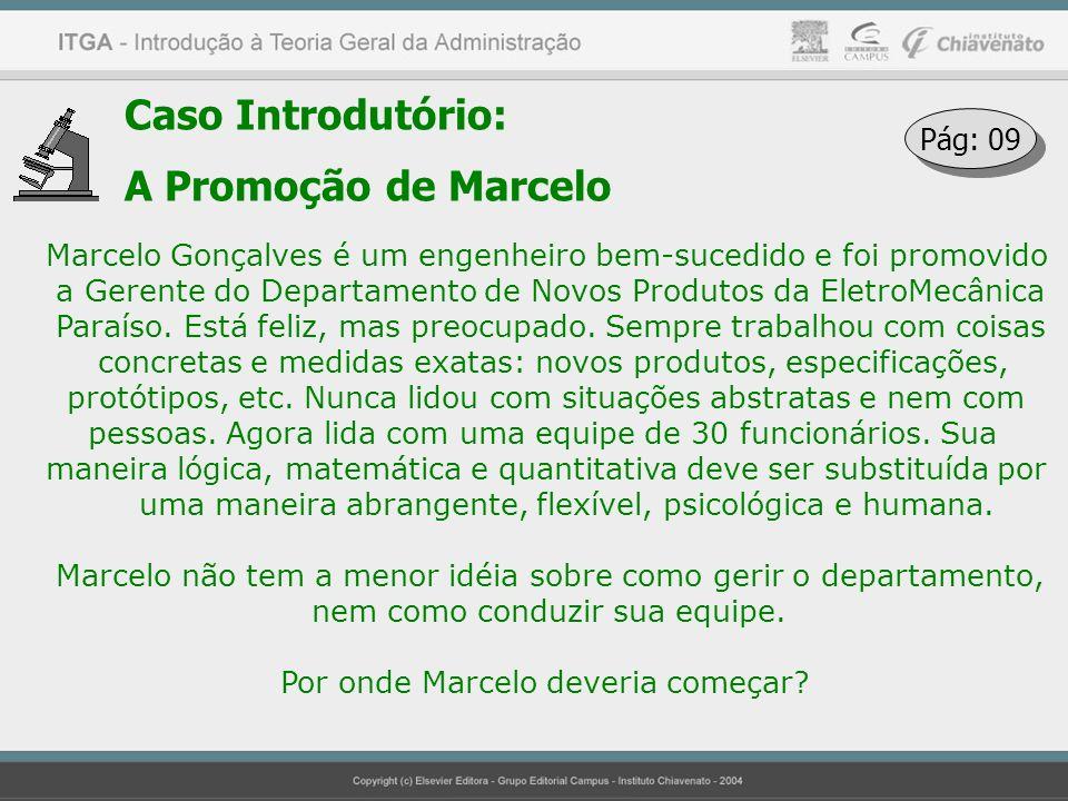 Caso Introdutório: A Promoção de Marcelo Pág: 09