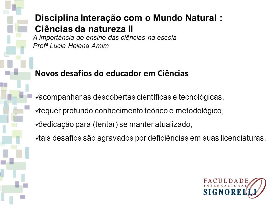 Disciplina Interação com o Mundo Natural : Ciências da natureza II