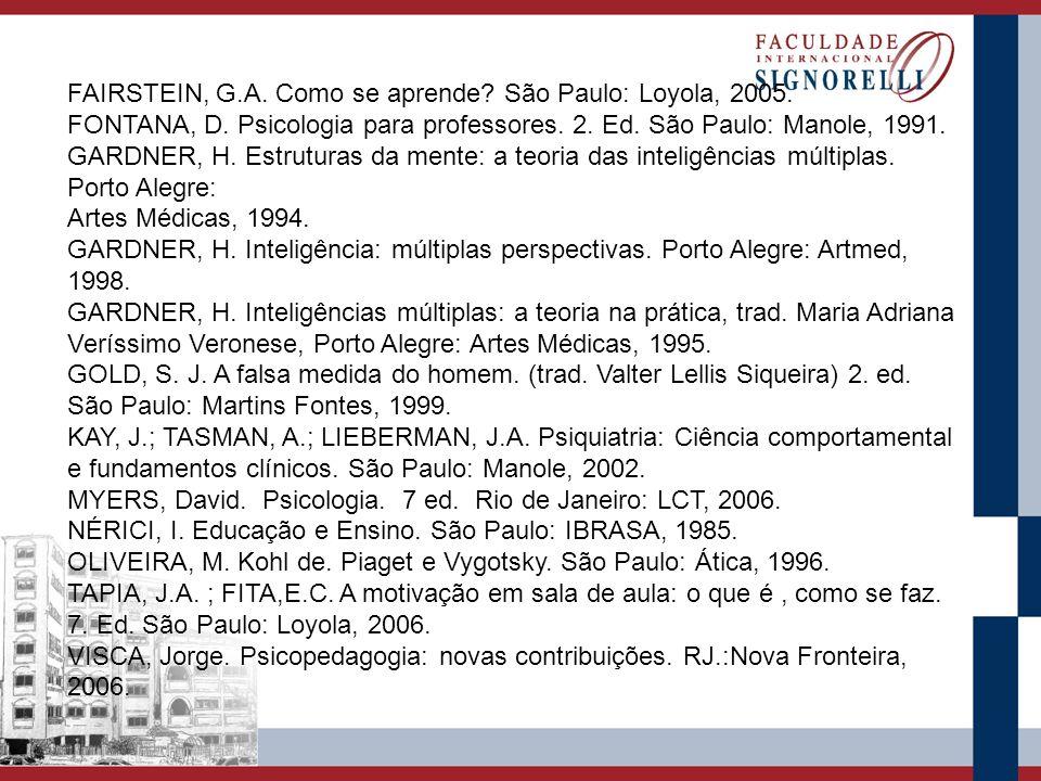FAIRSTEIN, G.A. Como se aprende São Paulo: Loyola, 2005.