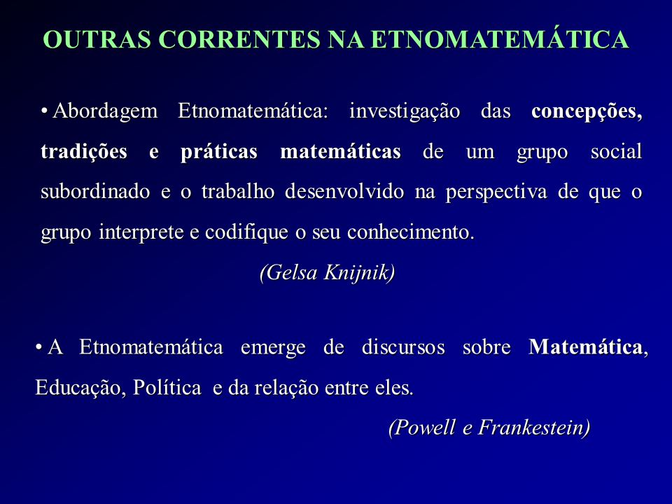 OUTRAS CORRENTES NA ETNOMATEMÁTICA