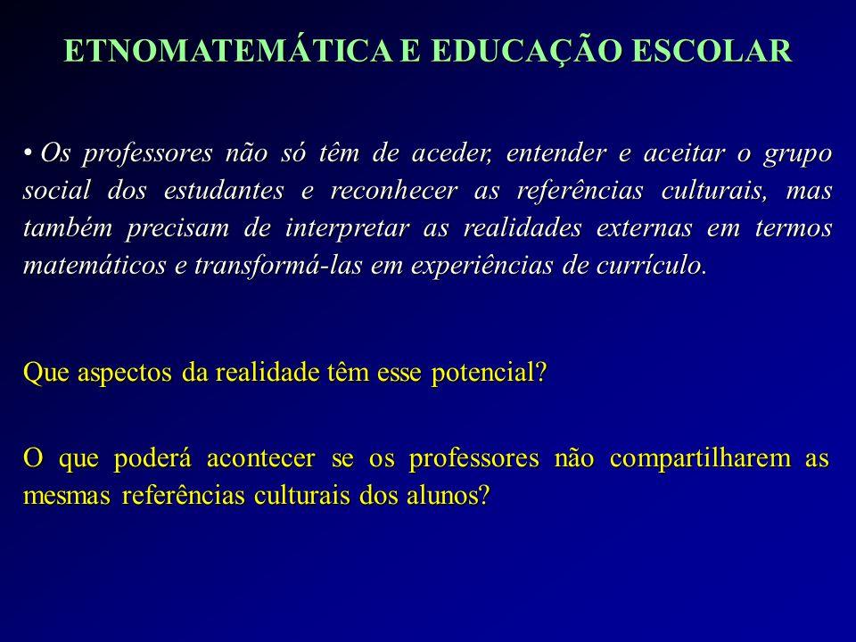 ETNOMATEMÁTICA E EDUCAÇÃO ESCOLAR