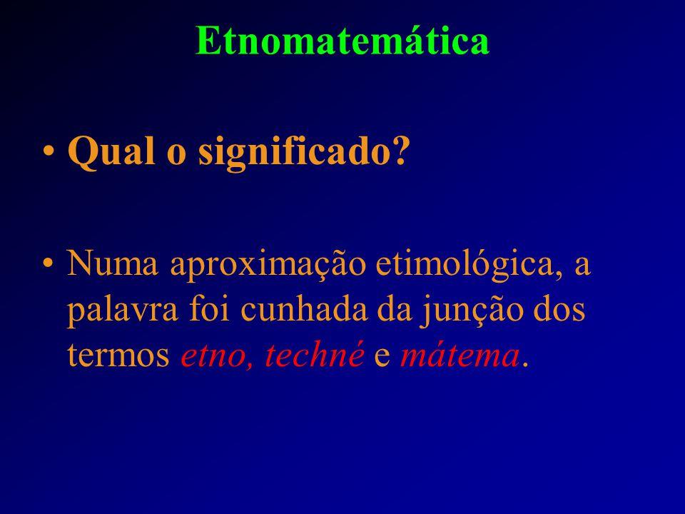 Etnomatemática Qual o significado
