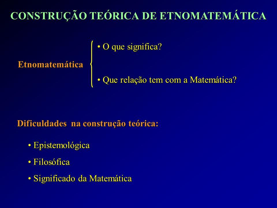 CONSTRUÇÃO TEÓRICA DE ETNOMATEMÁTICA