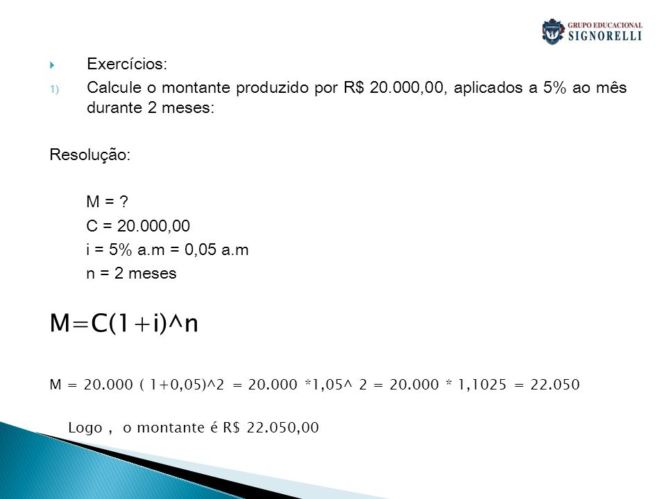 M=C(1+i)^n Exercícios: