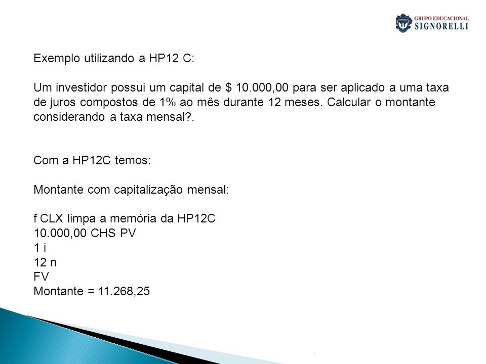 Exemplo utilizando a HP12 C: