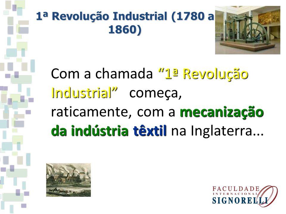 1ª Revolução Industrial (1780 a 1860)