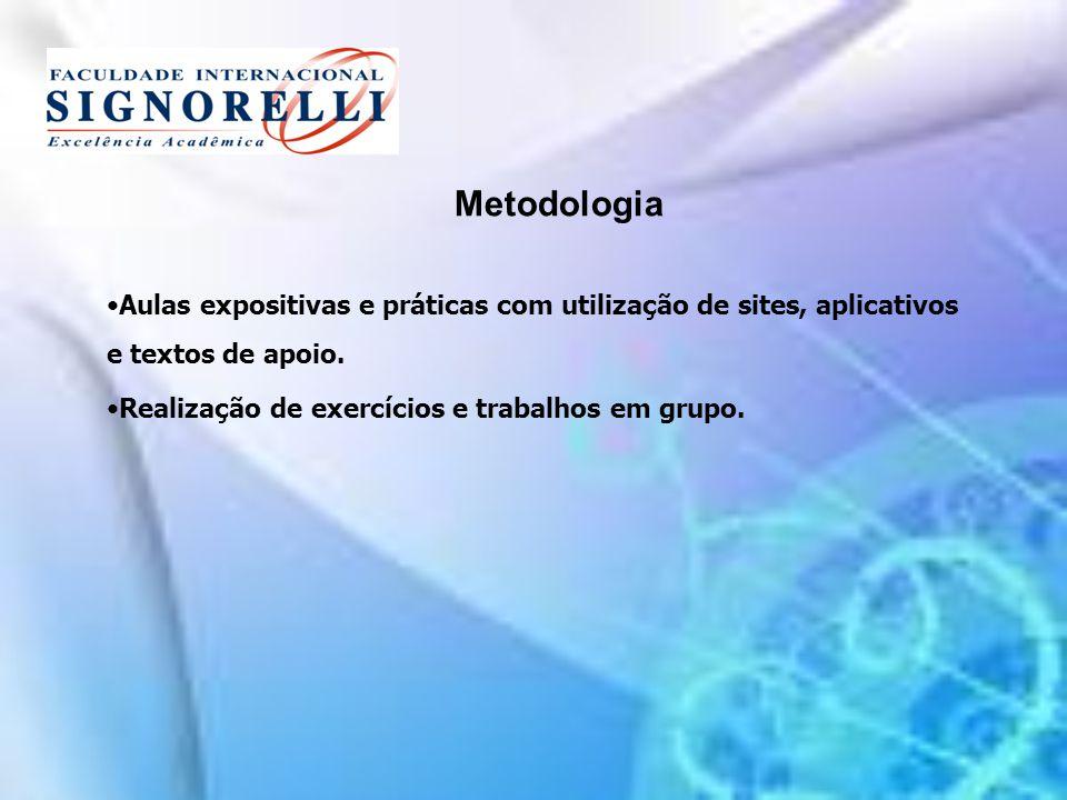 Metodologia Aulas expositivas e práticas com utilização de sites, aplicativos e textos de apoio.