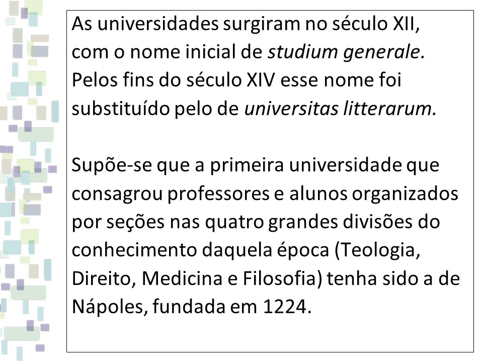 As universidades surgiram no século XII,